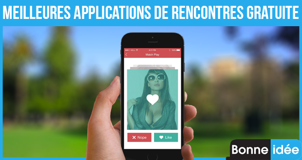 Top 10 meilleures applications de rencontres gratuite 2018