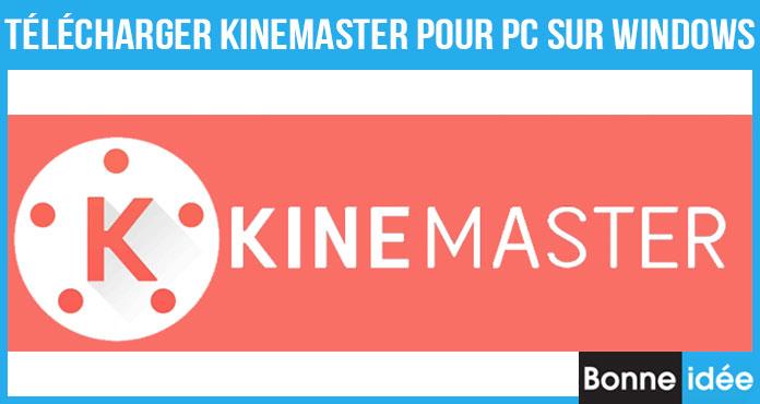 KineMaster pour PC Télécharger Windows XP, 7, 8, 8.1 et 10