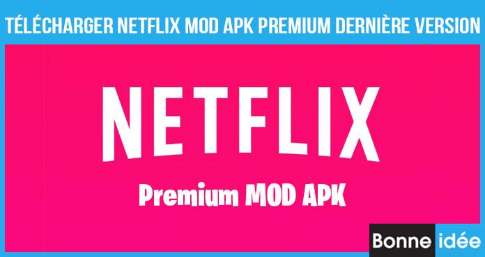 Netflix MOD APK Premium Télécharger