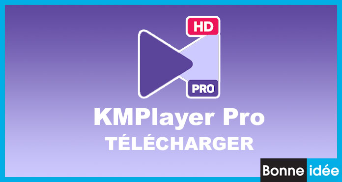 kmplayer pro apk télécharger